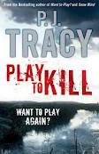 Play to Kill by PJ Tracy